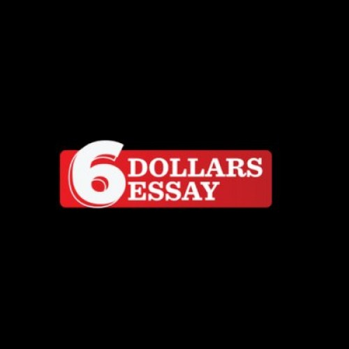 6 dollars essays